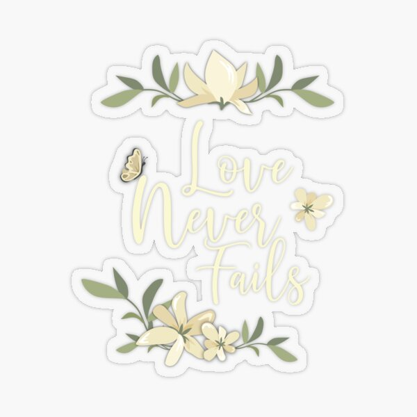 El amor nunca falla Flores de flores Pegatina transparente