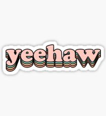 Yeehaw Sticker