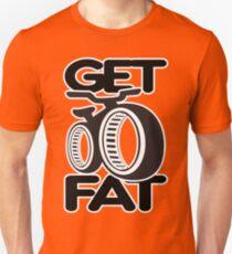 Get Fat! Unisex T-Shirt