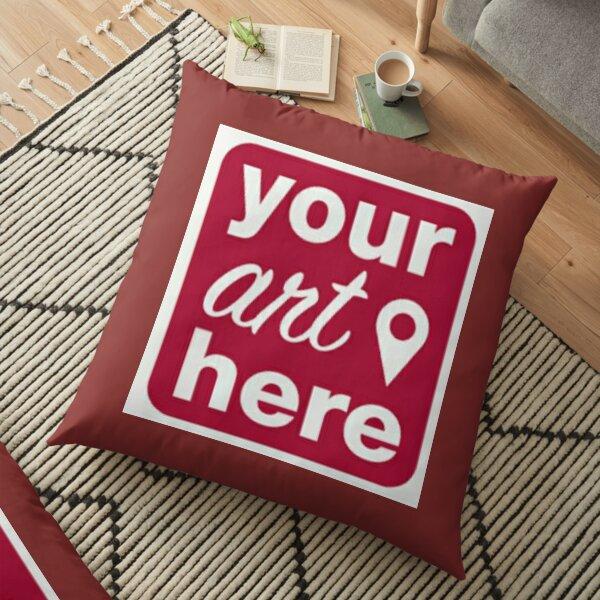 Your Art Here  Floor Pillow