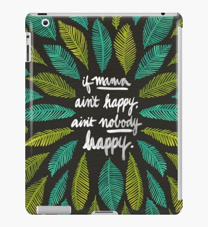 If Mama Ain't Happy iPad Case/Skin