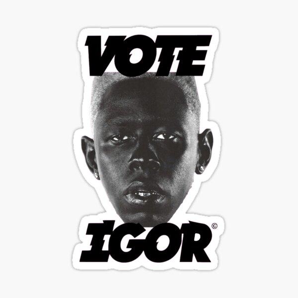 Vote Igor- Tyler, The Creator Sticker
