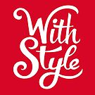 With Style! Cool and Trendy Typography Design by badbugs