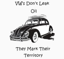 VW's don't leak oil they mark their territory