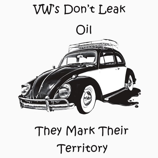 TShirtGifter presents: VW's don't leak oil they mark their territory