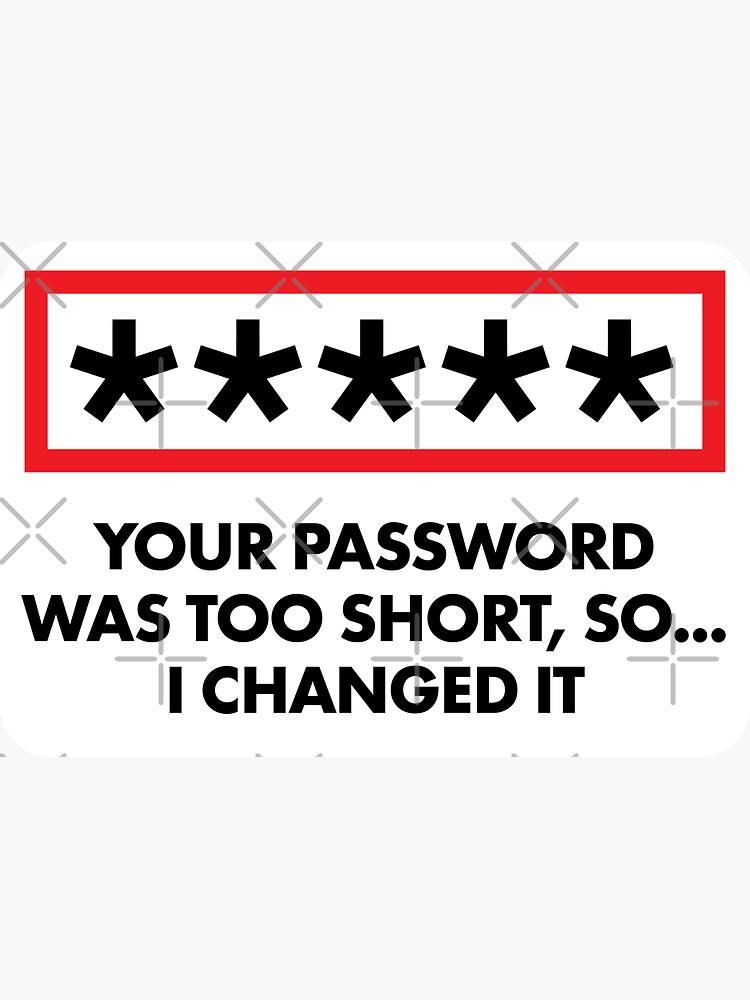 Hacker Sticker - I Changed Your Password by adidabu