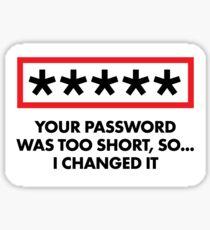 Hacker Sticker - I Changed Your Password Sticker