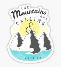 The Mountains are Calling... Sticker