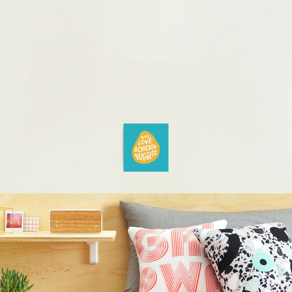 Peace, Love & Chicken Nuggets Photographic Print