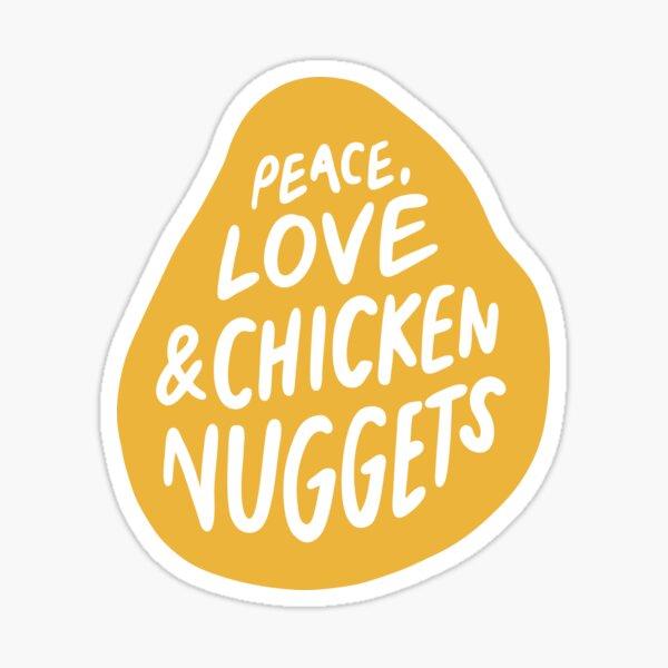 Peace, Love & Chicken Nuggets Sticker