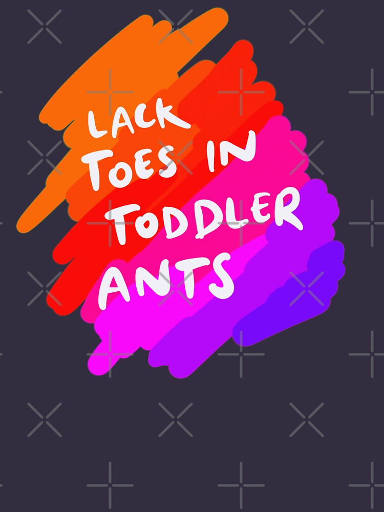 Lack Toes In Toddler Ants (Lack Toast And Tolerant) by isstgeschichte