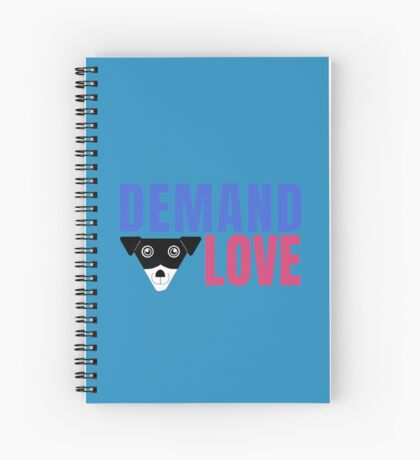 Carl Demands Love | Demand Love! Spiral Notebook