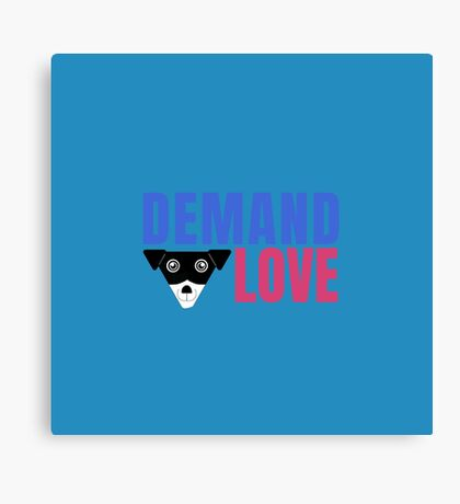 Carl Demands Love | Demand Love! Canvas Print
