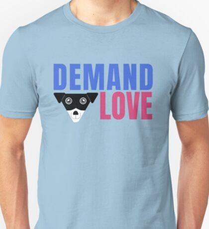 Carl Demands Love | Demand Love! T-Shirt