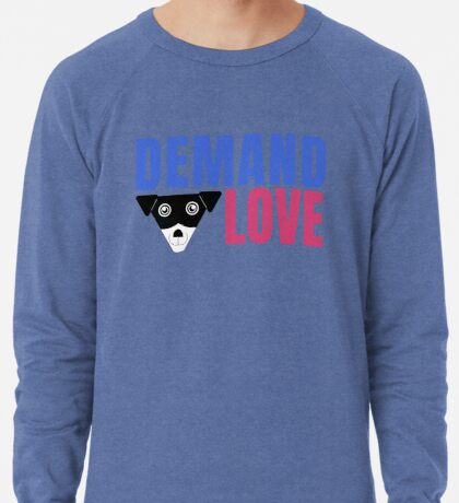 Carl Demands Love | Demand Love! Lightweight Sweatshirt