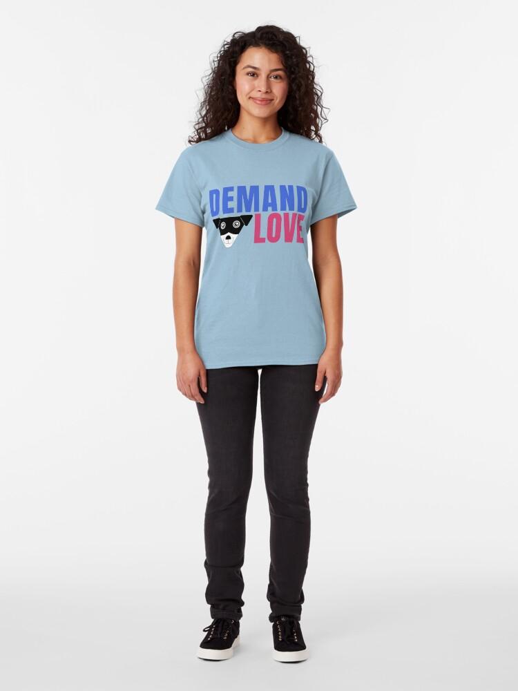 Alternate view of Carl Demands Love | Demand Love! Classic T-Shirt