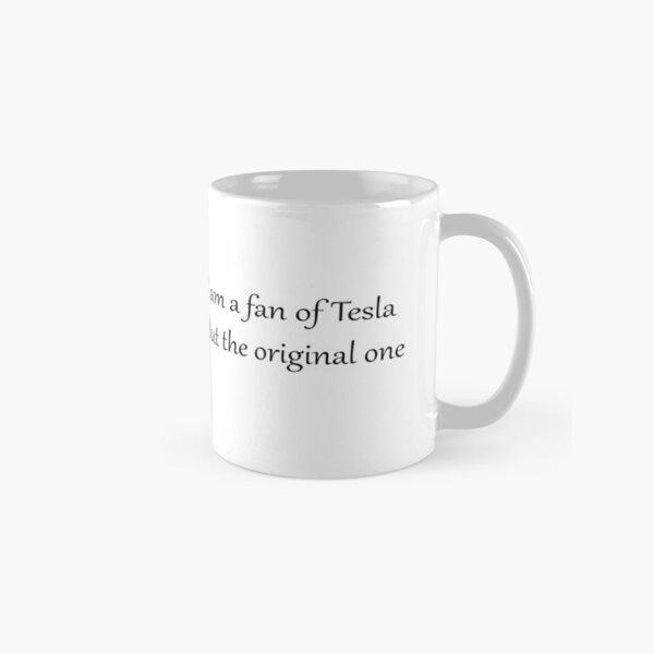 Yo soy fan de Tesla... Pero del original Taza clásica