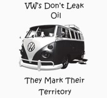 VW's don't leak oil they mark their territory BUS