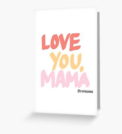 Love You, Mama Greeting Card