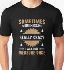Mens Funny Woodworking Carpenter Quote Gift design Slim Fit T-Shirt