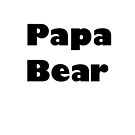 Papa bear by MarleyArt123