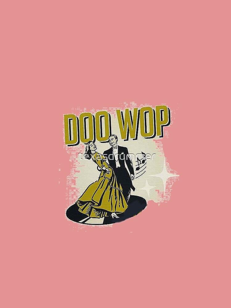 Doo Wop by texasdrummer