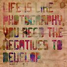 Life is Like Photography by Crystal Potter
