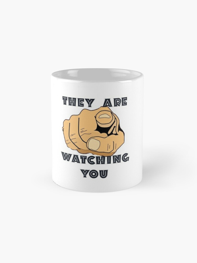 Alternate view of They Are Watching You Mug