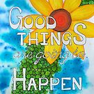 Good Things by chrystalrankin