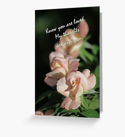 Card with Roses, Know you Are Loved Greeting Card