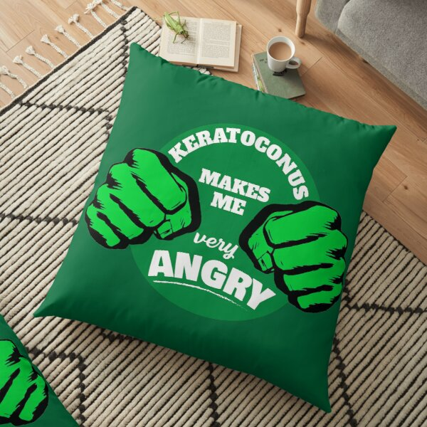 Keratoconus Makes Me Very Angry - KC Angry Shirt - KC t shirt - KC tee - Angry Keratoconus Floor Pillow