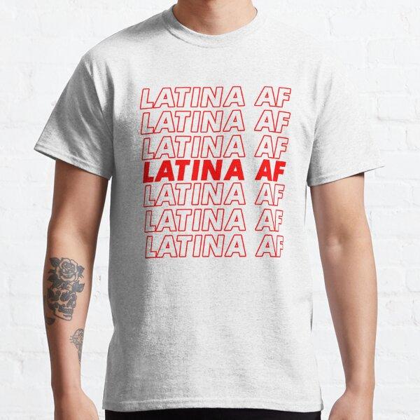 Latina Af Shirt Gina Latina Shirt Have A Nice Day T-Shirt Classic T-Shirt