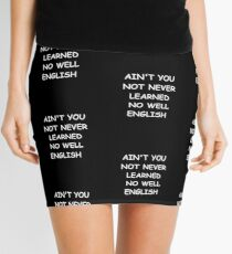 Minifalda Funny Saying Ain't You Not Never Learned No Well English Humorous