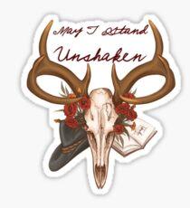 May I Stand Unshaken Sticker