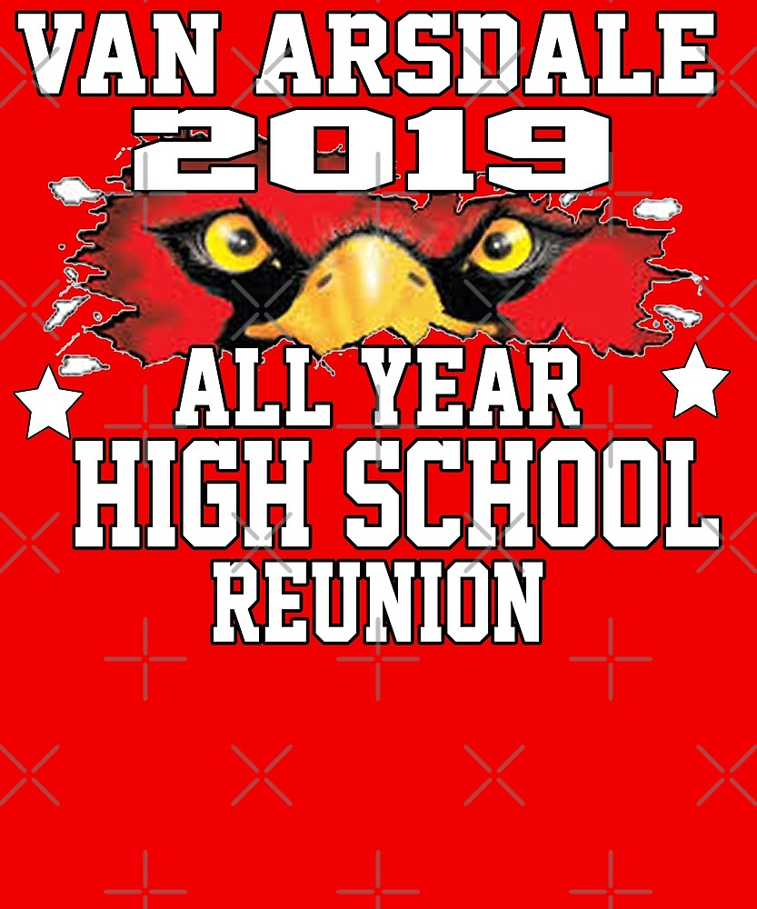 Van Arsdale 2019 All Year H.S. Reunion T-Shirt by Michael Branco