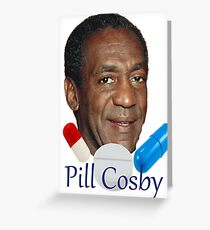 Pill Cosby Greeting Card