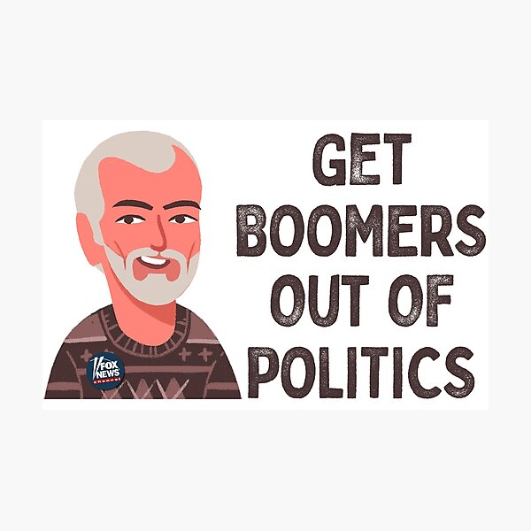Get Boomers Out of Politics Photographic Print
