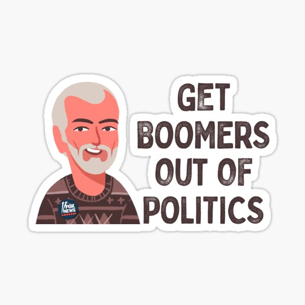Get Boomers Out of Politics Sticker