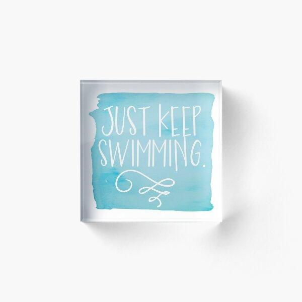 Just Keep Swimming Acrylic Block