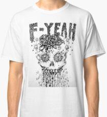 F-YEAH Classic T-Shirt