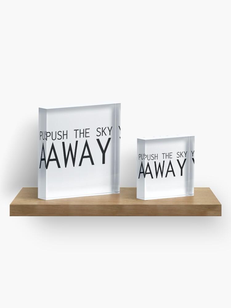 Alternative Ansicht von Drücken Sie den Himmel weg Nick Cave Quote Acrylblock