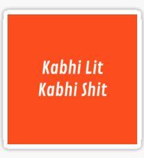 kabhi lit kabhi shit (transparent version) Sticker