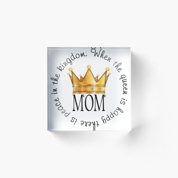 Queen Mom Acrylic Block