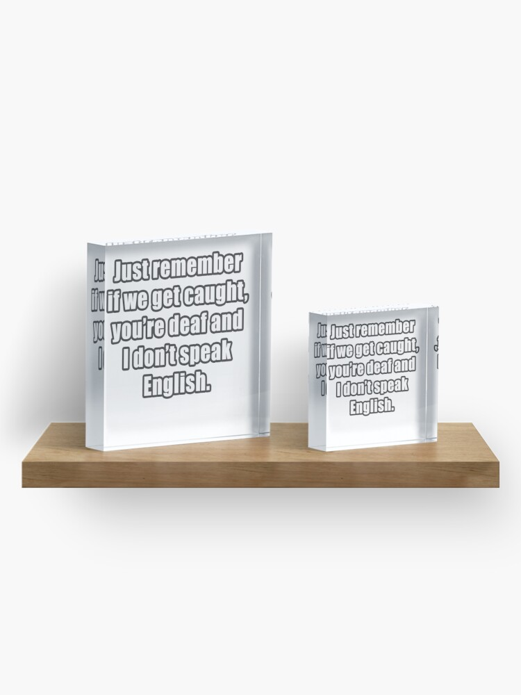 Alternate view of Funny Saying - If we get caught... Acrylic Block