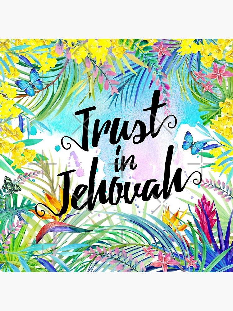 Trust in Jehovah (Watercolor Butterflies and Flowers) by JenielsonDesign