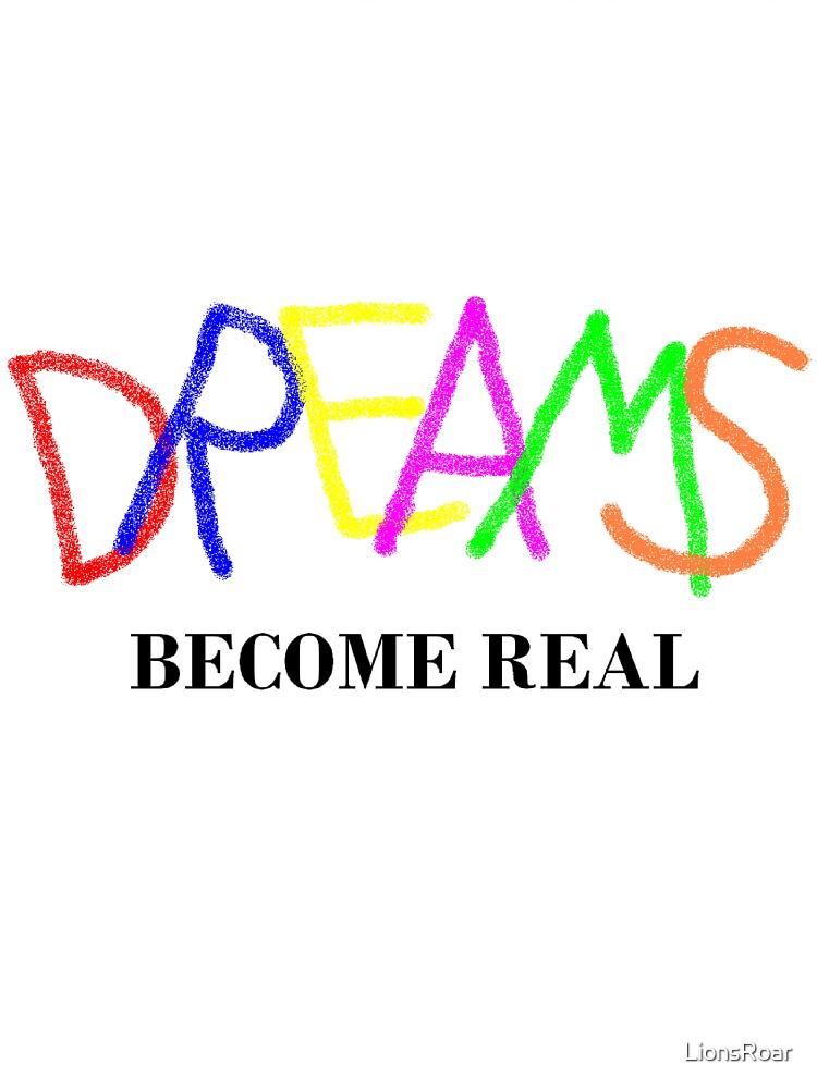 Dreams of Reality by LionsRoar