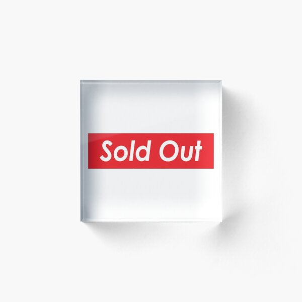 Sold Out Acrylic Block