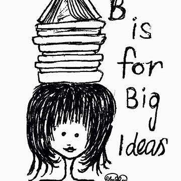 B is for Big Ideas by PlanBee
