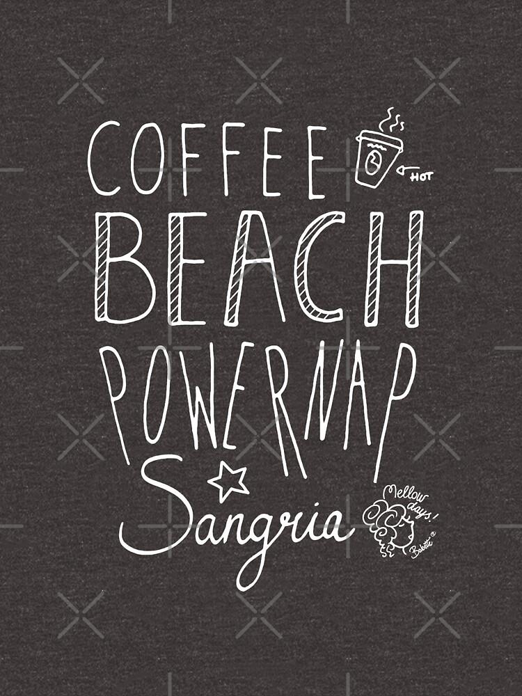 coffee beach powernap sangria good life mellowdays by mellowdays