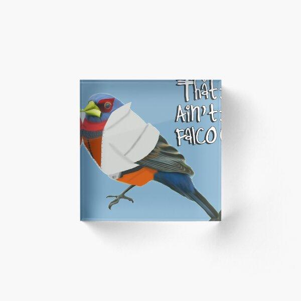 That Ain't Falco Acrylic Block